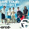 【2011/2/11】ORANGE RANGE LIVE TOUR 010-011~orcd~【@京都会館】